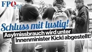 Schluss mit lustig: Asylmissbrauch wird unter Innenminister Kickl abgestellt!