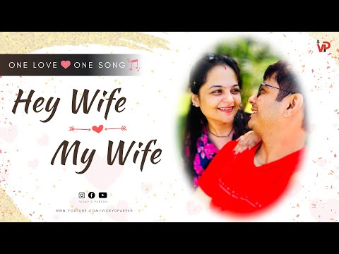 Hey Wife My Wife  The Wife Song  Vicky D Parekh  Latest 2020  Wedding Anniversary Special