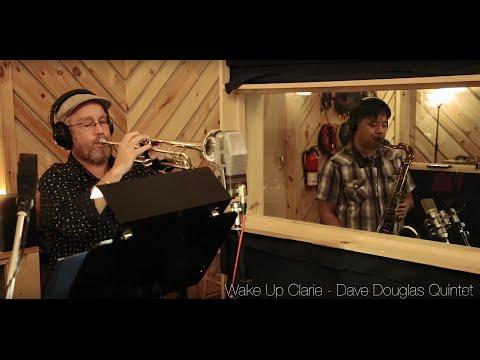 Dave Douglas Quintet - Wake Up Claire