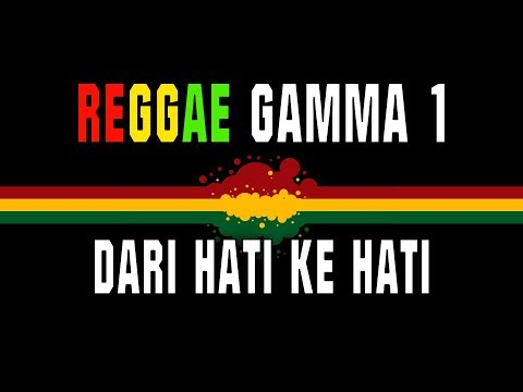 Download lagu baru Reggae ska gamma 1 - Dari hati ke hati online