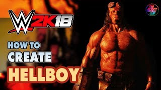 WWE 2K18, How to Create Hellboy {without Custom Logo and Mod}✔