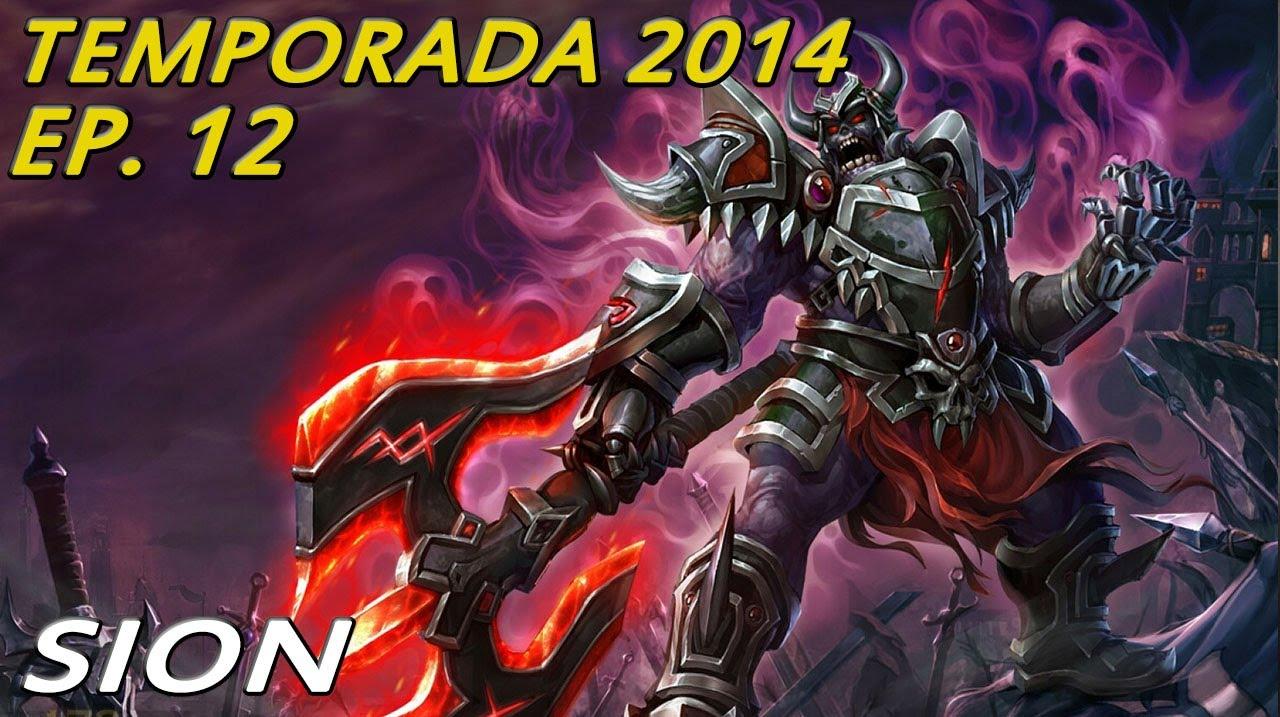 TEMPORADA 2014 | EP 12 | Sion | Sion AD = Surrender 100