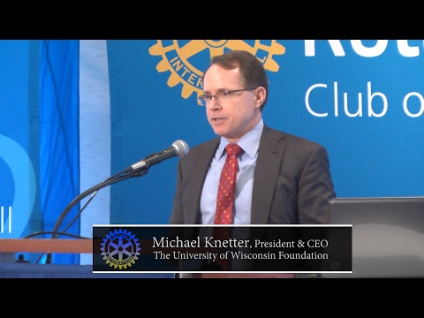 Milwaukee Rotary Club:  Michael Knetter, UW Foundation