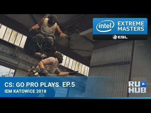 CS:GO Pro Plays - Intel Extreme Masters: Season XII Episode 5