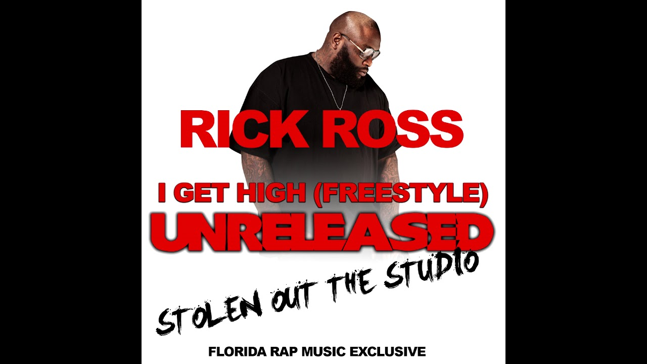 Rick Ross - I Get High (Freestyle) (UNRELEASED) Stolen Out The Studio  [AUDIO]