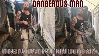 Gold Rush Latin America 2018: Gold, Guns, & Security In The Danger Zone