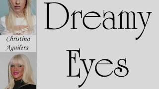 Christina Aguilera - Dreamy Eyes (Lyrics On Screen)