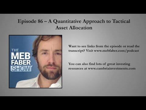 #86 - A Quantitative Approach to Tactical Asset Allocation
