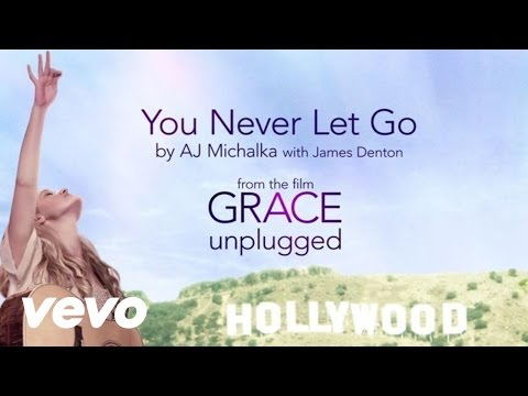 AJ Michalka - You Never Let Go ft. James Denton