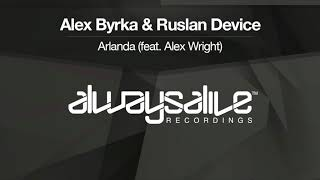 alex byrka ruslan device feat alex wright arlanda out now