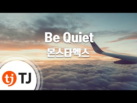[TJ노래방] Be Quiet - 몬스타엑스(MONSTA X) / TJ Karaoke