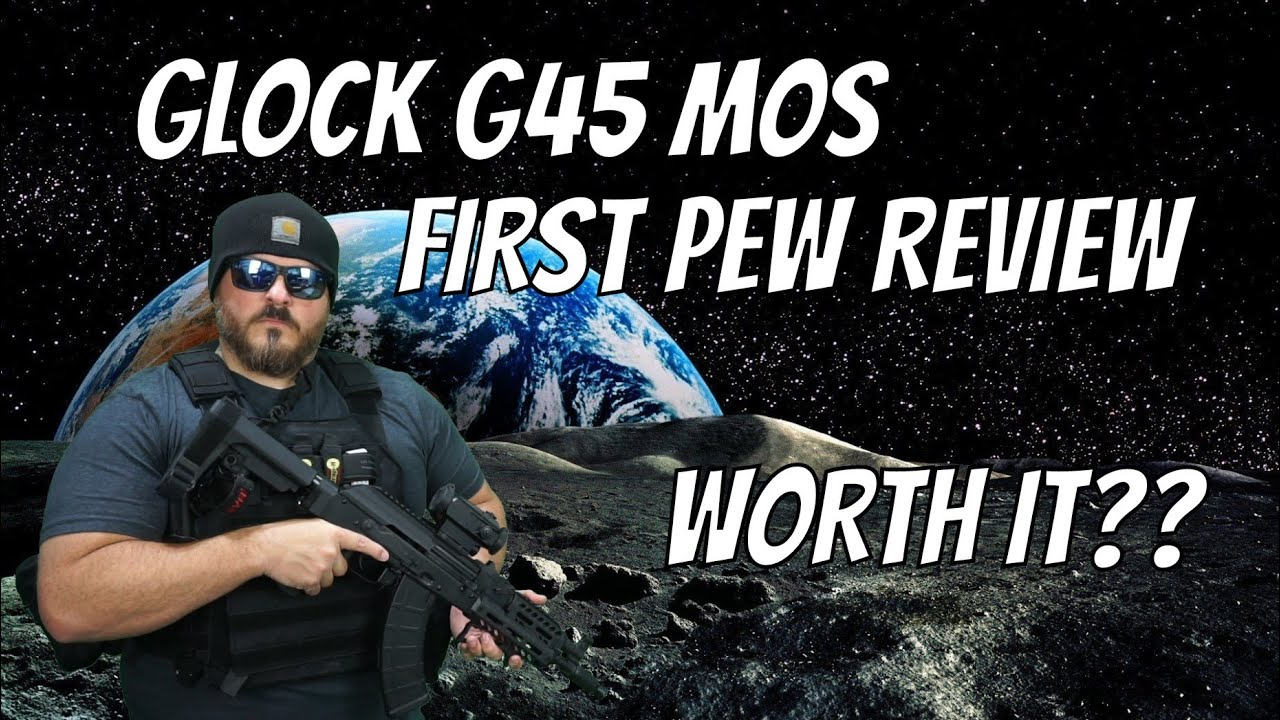 Glock G45  MOS First Pew Review