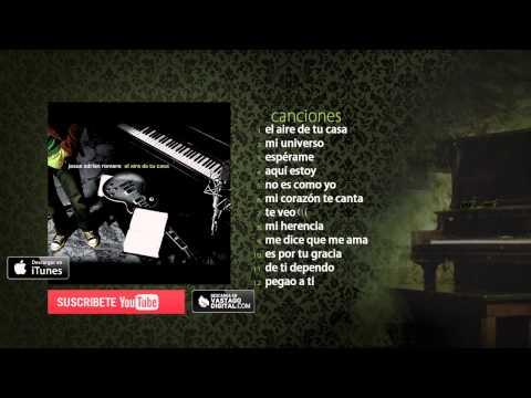 Descargar MP3 El Aire de Tu Casa - Jesús Adrián Romero - Album Completo