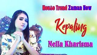 Nella Kharisma - Kepaling (Remix)  [OFFICIAL]