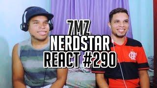 REACT - NERDSTAR - 7 Minutoz, Player Tauz, VMZ e Felícia Rock | NERD HITS