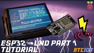 BTCIOT Tutorial - Connect an ESP32 to LND bitcoin full node Part 1