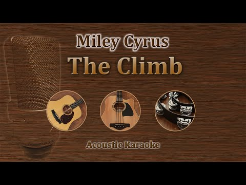 The Climb - Miley Cyrus (Acoustic Karaoke)