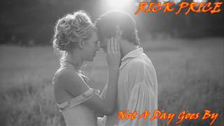 RICK PRICE ♠ NOT A DAY GOES BY ♠ HQ