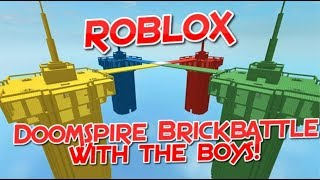 Roblox - Playing Doomspire Brickbattle with the Boys!