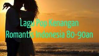 Lagu Lagu Pop Kenangan Romantis Indonesia Terbaik | Nonstop Tembang Kenangan 80an 90an