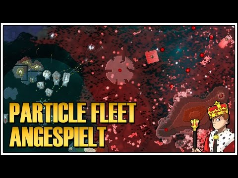 ANGESPIELT: Particle Fleet: Emergence - Guter Creeper World Nachfolger (Deutsch|German|Let's Play)
