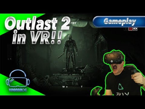 Outlast 2 in VR!! - Der perfekte Horror?! [Let's Play][Gameplay][German][HTC Vive][Virtual Reality]