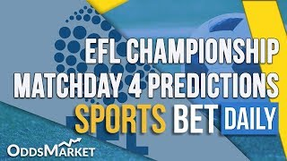 EFL Championship Matchday 4 Best Bets, Match Odds & Predictions   Football Betting Tips