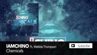IAMCHINO - Chemicals ft. Matilda Thompson [Official Audio]