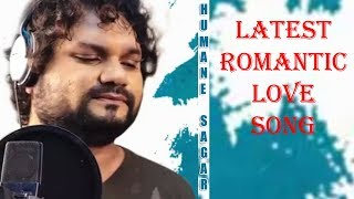 Humane Sagar Latest New Odia Romantic Song | Best Of Humane Sagar | Romantic Love Odia Song