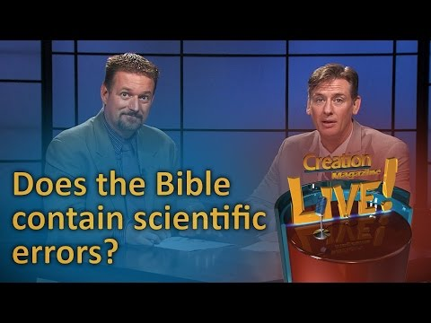 Does the Bible contain scientific errors? (Creation Magazine LIVE! 6-19)