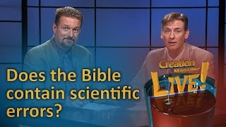Does the Bible contain scientific errors? (Creation Magazine LIVE! 6-19) by CMIcreationstation