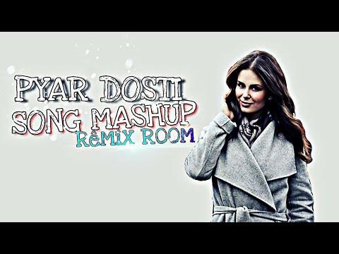 Pyar Dosti Mashup Cute Friendship Songs Mashup Remix Room
