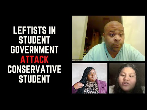 Leftists in Student Government ATTACK Conservative Student