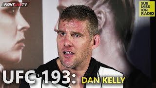 UFC 193: Fired up Daniel Kelly would have retired if he'd lost