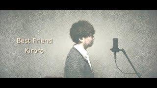 Best Friend / Kiroro https://www.youtube.com/watch?v=X8ugcVZ8P_Q キ...