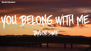 You Belong With Me By - Taylor Swift [Lyrics]