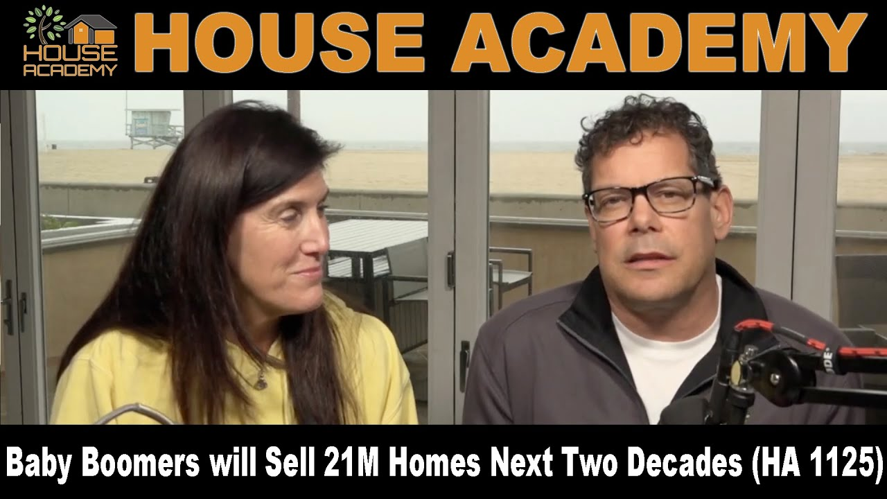 Baby Boomers will Sell 21M Homes Next Two Decades (HA 1125 ...