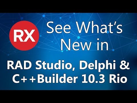 See What's New in RAD Studio 10 3