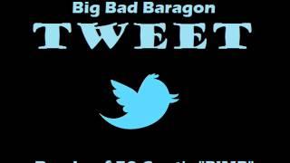 Big Bad Baragon - Tweet (Twitter Nigga Diss)