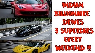 Indian Billionaire who Drives 3 Supercars every Weekend | #106