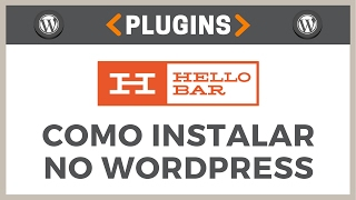 Como Instalar o Plugin Hellobar no Wordpress