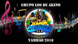 YAMBAO 2018 - GRUPO LOS DE AKINO - CUMBIAS SONIDERAS LIMPIAS 2018.