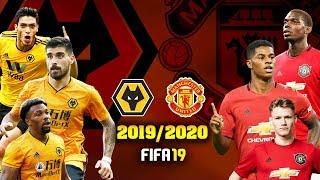 FIFA 19 | วูล์ฟแฮมป์ตัน VS แมนยู | พรีเมียร์ลีก 2019/2020 !! โคตรมันส์ สวยงาม อัพเดททีมล่าสุด !!