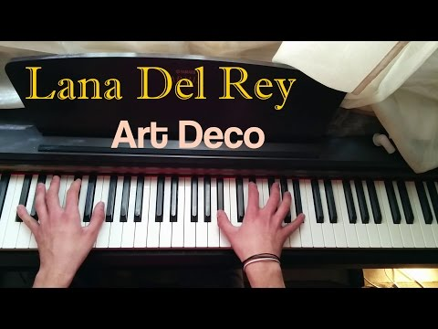 Lana Del Rey - Art Deco Piano Cover