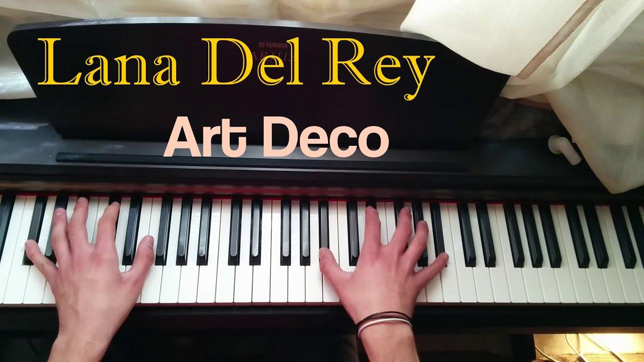 Lana del rey art deco piano cover youtube for Art deco lana del rey