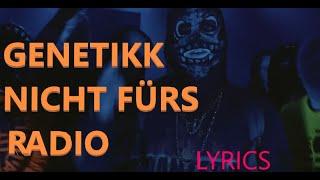 """Lyrics zu """"GENETIKK - NICHT FÜRS RADIO"""""""