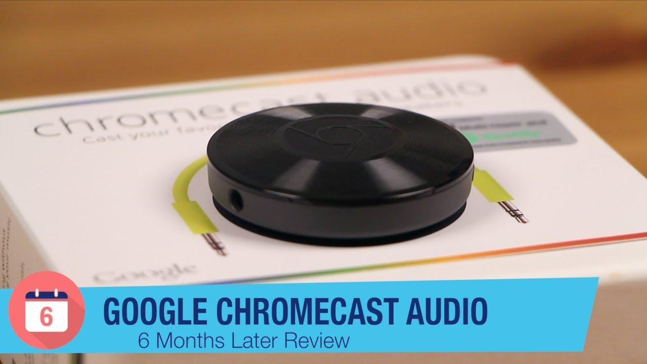 Google Chromecast Audio Review: 6 Months Later