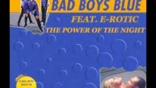 Bad Boys Blue The Power Of The Night HD Mp3