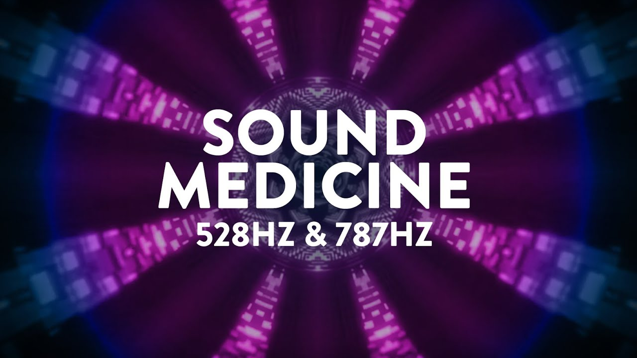 Sound Medicine ✧ 528Hz DNA Integrity & 787Hz (Universal Remedy) Rife Frequency ✧ Ambient Music