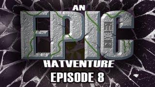 Hat Films - Hatventures - An Epic Hatventure #8